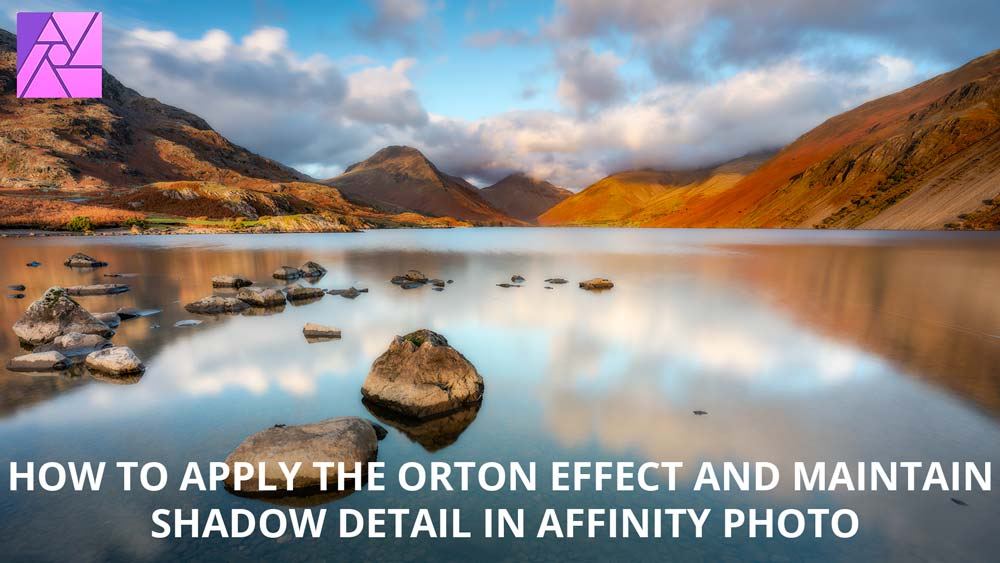 How to apply the Orton Effect in Affinity Photo without losing shadow detail