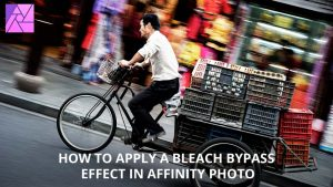 How to apply a bleach bypass effect in Affinity Photo